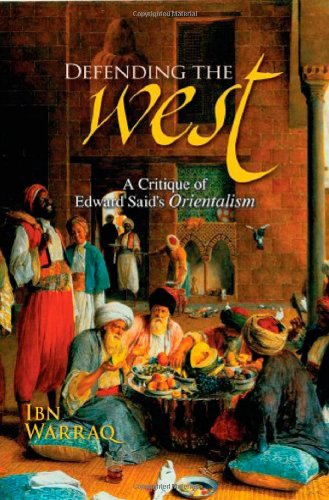 Defending the West A Critique of Edward Said's Orientalism  2007 edition cover
