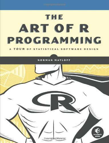 Art of R Programming A Tour of Statistical Software Design  2011 edition cover