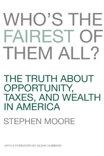 Who's the Fairest of Them All? The Truth about Opportunity, Taxes, and Wealth in America  2012 edition cover