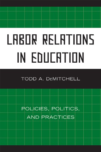 Labor Relations in Education Policies, Politics, and Practices  2009 edition cover