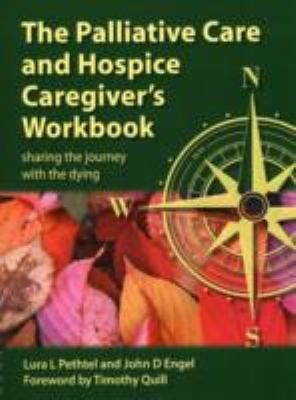 Palliative Care and Hospice Caregiver's Workbook Sharing the Journey with the Dying  2011 edition cover