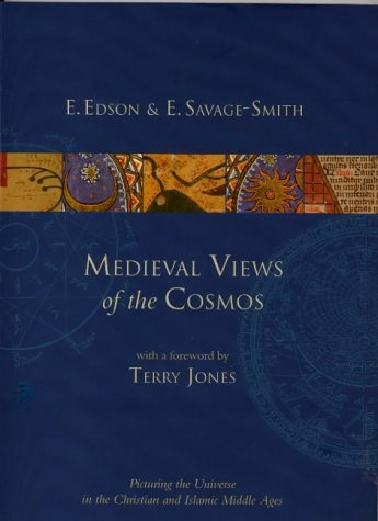 Medieval Views of the Cosmos Picturing the Universe in the Christian and Islamic Middle Ages  2004 edition cover