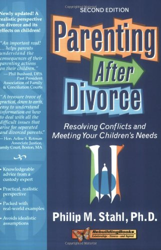 Parenting after Divorce Resolving Conflicts and Meeting Your Children's Needs 2nd 2007 (Revised) edition cover
