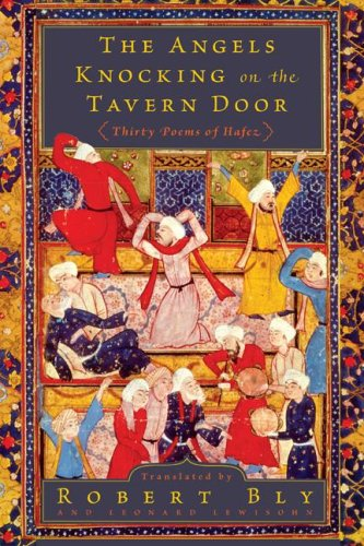 Angels Knocking on the Tavern Door Thirty Poems of Hafez  2008 edition cover