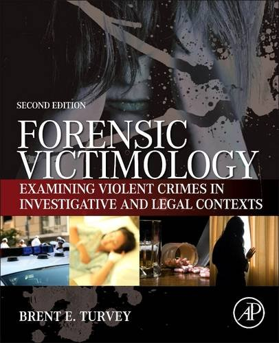 Forensic Victimology Examining Violent Crime Victims in Investigative and Legal Contexts 2nd 2013 edition cover