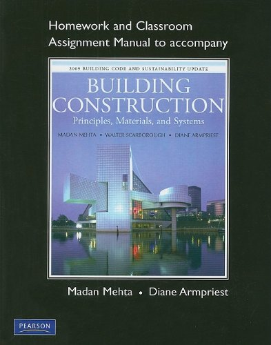 Homework and Classroom Assignment Manual for Building Construction Principles, Materials, and Systems 2009  2010 (Revised) 9780135095843 Front Cover