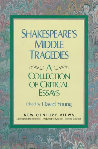 Shakespeare's Middle Tragedies A Collection of Critical Essays 1st 1993 9780138078843 Front Cover