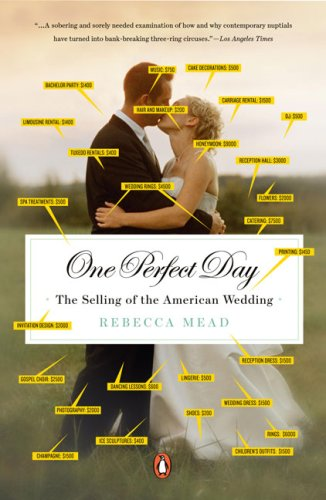 One Perfect Day The Selling of the American Wedding  2008 edition cover