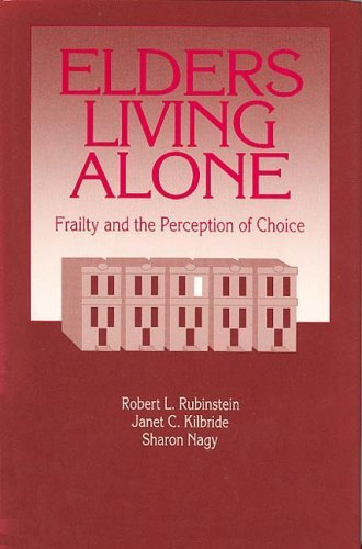 Elders Living Alone Frailty and the Perception of Choice  1992 edition cover