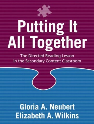 Putting It All Together The Directed Reading Lesson in the Secondary Content Classroom  2004 edition cover
