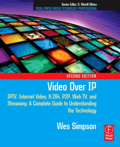 Video over IP IPTV, Internet Video, H. 264, P2P, Web TV, and Streaming - A Complete Guide to Understanding the Technology 2nd 2008 (Revised) edition cover
