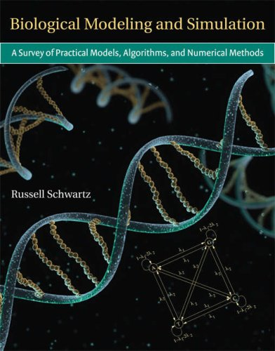 Biological Modeling and Simulation A Survey of Practical Models, Algorithms, and Numerical Methods  2008 edition cover