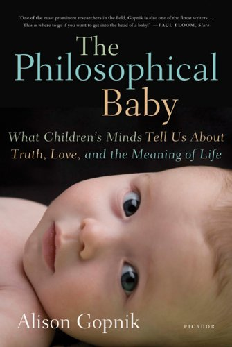 Philosophical Baby What Children's Minds Tell Us about Truth, Love, and the Meaning of Life N/A edition cover