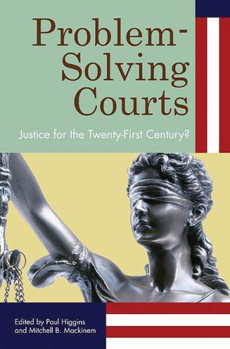 Problem-Solving Courts Justice for the Twenty-First Century?  2009 edition cover