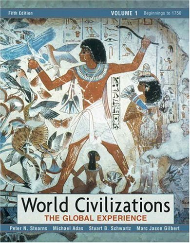 World Civilizations, Volume 1 The Global Experience 5th 2007 (Revised) edition cover