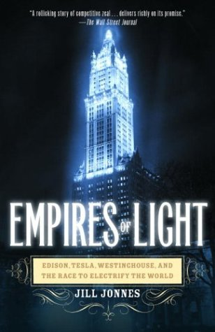 Empires of Light Edison, Tesla, Westinghouse, and the Race to Electrify the World N/A edition cover
