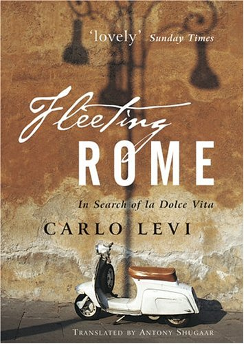 Fleeting Rome In Search of la Dolce Vita  2004 edition cover