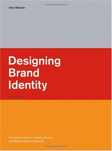 Designing Brand Identity A Complete Guide to Creating, Building, and Maintaining Strong Brands 2nd 2006 (Revised) 9780471746843 Front Cover