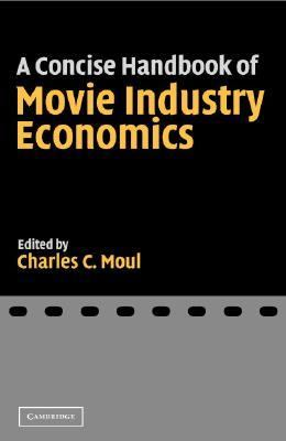 Concise History of Movie Industry Economics   2005 9780521843843 Front Cover