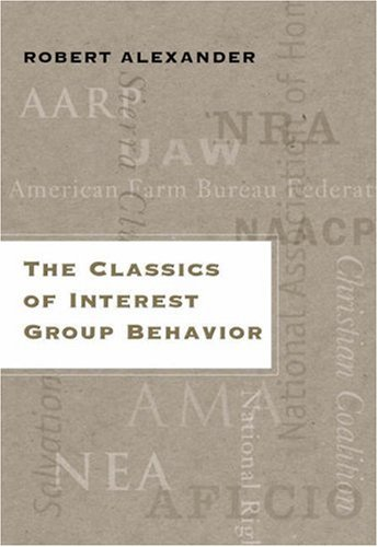 Classics of Interest Group Behavior   2006 9780534643843 Front Cover
