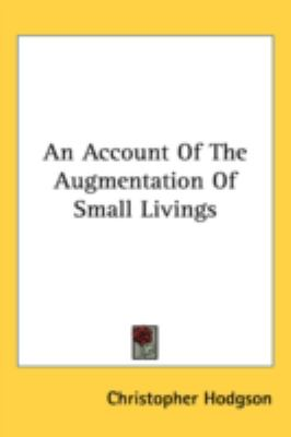 Account of the Augmentation of Small Livings N/A 9780548558843 Front Cover