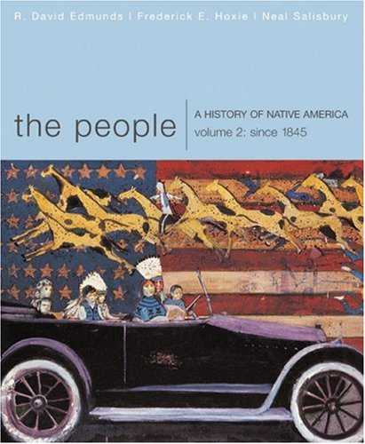 People : a History of Native America, Volume 2: Since 1845   2007 9780618369843 Front Cover