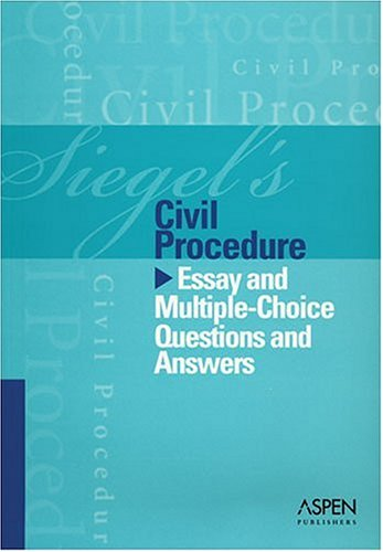 Civil Procedure Essay and Multiple-Choice Questions and Answers  2005 (Student Manual, Study Guide, etc.) 9780735556843 Front Cover