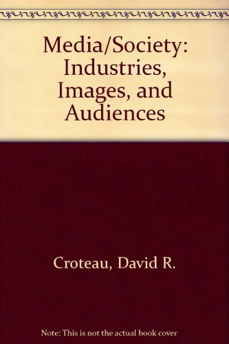 Media/Society Industries, Images and Audiences 2nd 1999 9780761986843 Front Cover