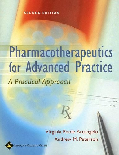 Pharmacotherapeutics for Advanced Practice A Practical Approach 2nd 2006 (Revised) 9780781757843 Front Cover