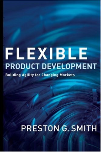 Flexible Product Development Building Agility for Changing Markets  2007 edition cover