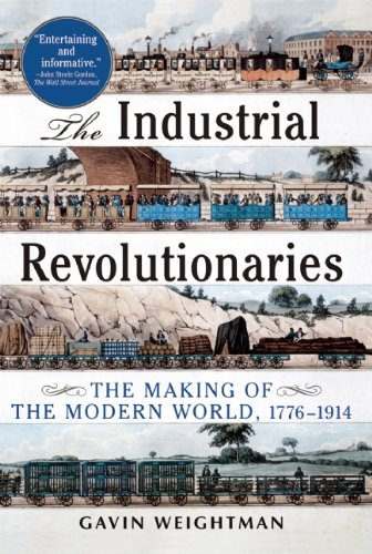 Industrial Revolutionaries The Making of the Modern World 1776-1914 N/A edition cover