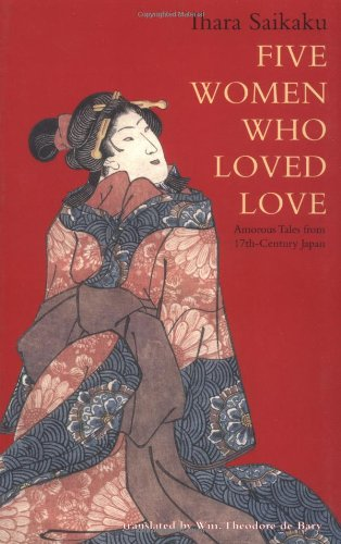 Five Women Who Loved Love Amorous Tales from 17th-Century Japan N/A edition cover