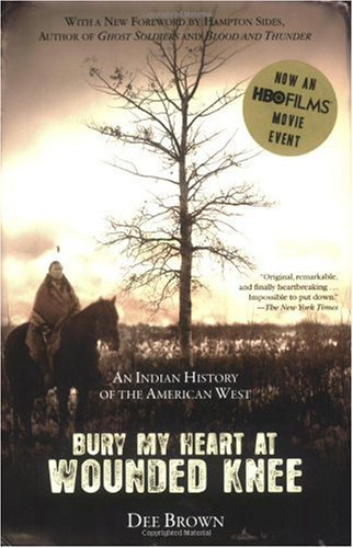Bury My Heart at Wounded Knee An Indian History of the American West N/A edition cover