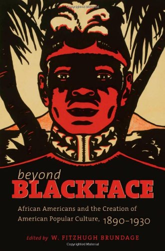 Beyond Blackface African Americans and the Creation of American Popular Culture, 1890-1930  2011 edition cover