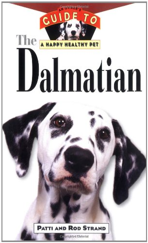 Dalmatian An Owner's Guide to a Happy Healthy Pet  1995 9780876053843 Front Cover