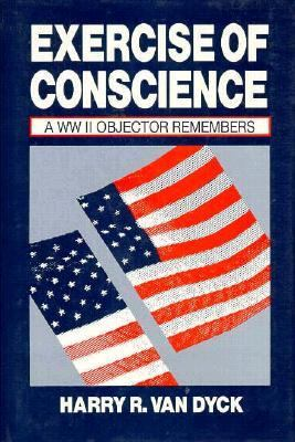 Exercise of Conscience A World War II Objector Remembers  1990 9780879755843 Front Cover