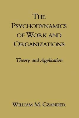 Psychodynamics of Work and Organizations Theory and Application  1993 edition cover