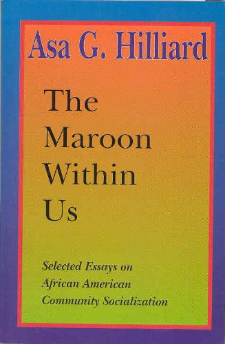 Maroon Within Us : Selected Essays on the African American Community Socialization 1981-1993 N/A edition cover