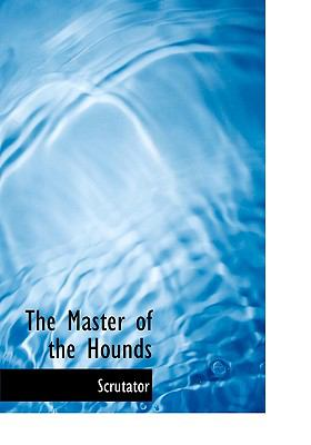 Master of the Hounds N/A 9781115322843 Front Cover