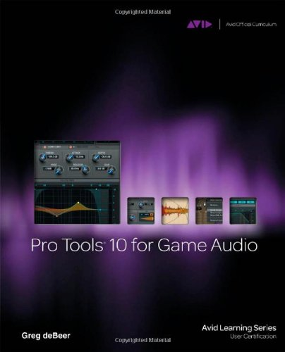 Pro Tools 10 for Game Audio   2013 edition cover
