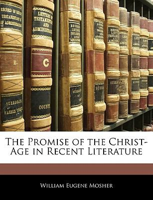 Promise of the Christ-Age in Recent Literature N/A edition cover