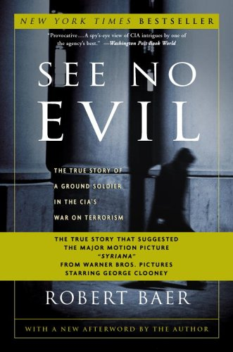 See No Evil The True Story of a Ground Soldier in the CIA's War on Terrorism  2002 edition cover