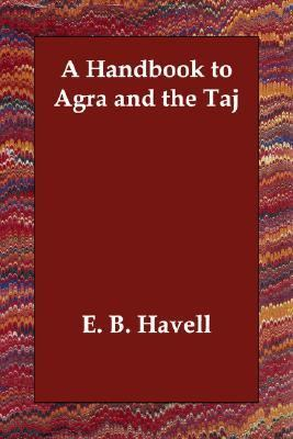 Handbook to Agra and the Taj N/A 9781406833843 Front Cover
