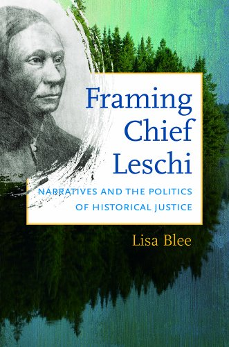 Framing Chief Leschi Narratives and the Politics of Historical Justice  2014 edition cover