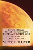 Lifesurfing Your Horoscope Forecast Guide 2014 N/A 9781490951843 Front Cover