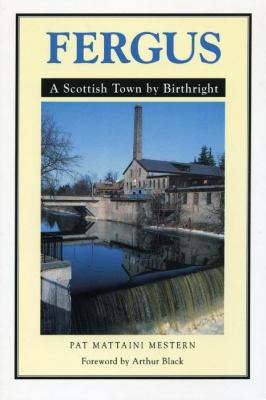 Fergus A Scottish Town by Birthright 2nd 9781550028843 Front Cover