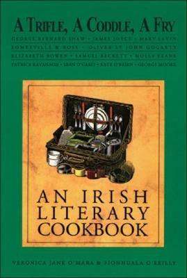 Trifle, a Coddle, a Fry An Irish Literary Cookbook  2015 9781559210843 Front Cover
