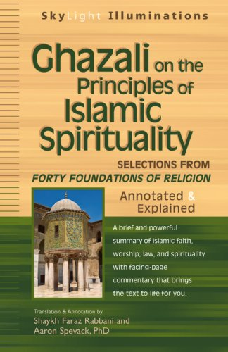 Ghazali on the Principles of Islamic Spirituality Selections from the Forty Foundations of Religion  2010 (Annotated) edition cover