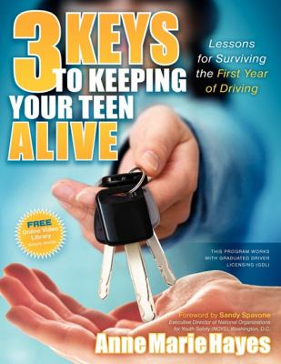 3 Keys to Keeping Your Teen Alive Lessons for Surviving the First Year of Driving N/A 9781600378843 Front Cover