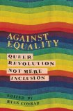 Against Equality Queer Revolution, Not Mere Inclusion  2014 edition cover